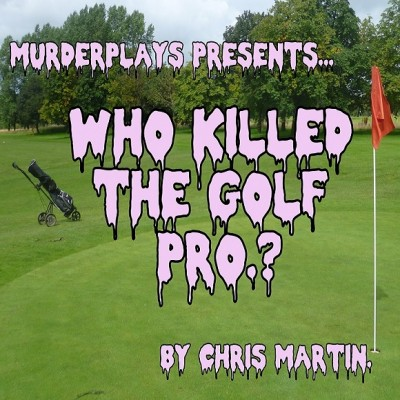 Who Killed the Golf Pro.?