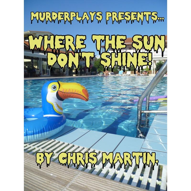 Where the Sun Don't Shine!